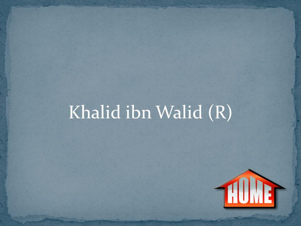 Khalid ibn Walid (R)
