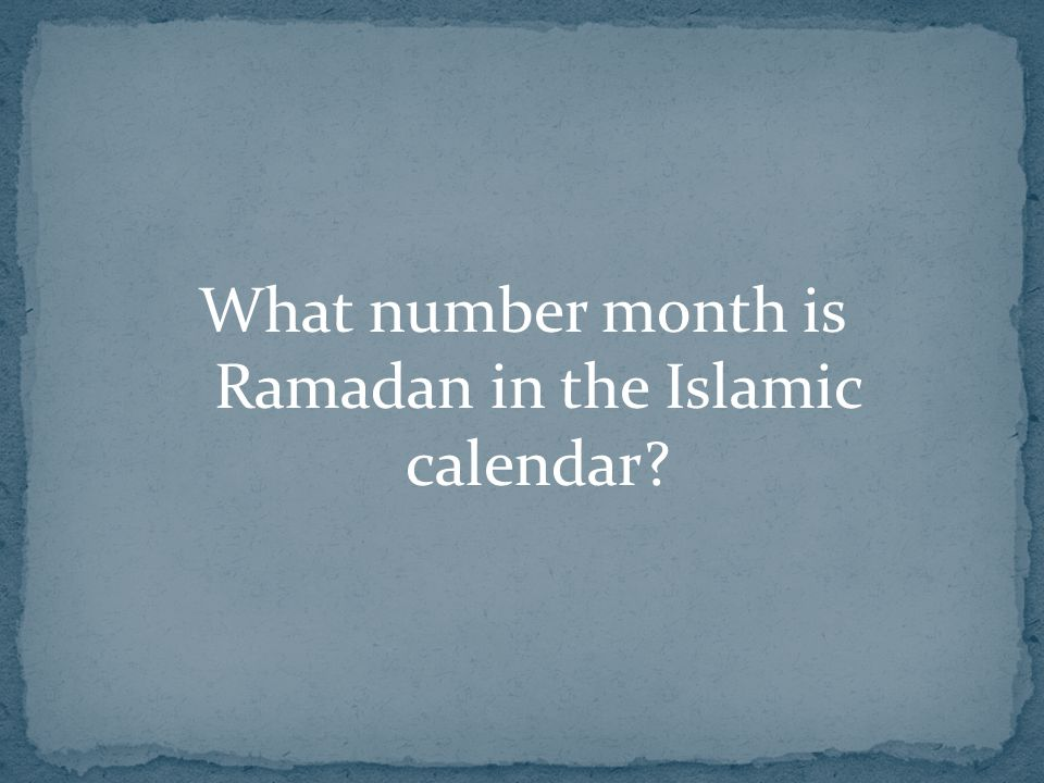 What number month is Ramadan in the Islamic calendar?