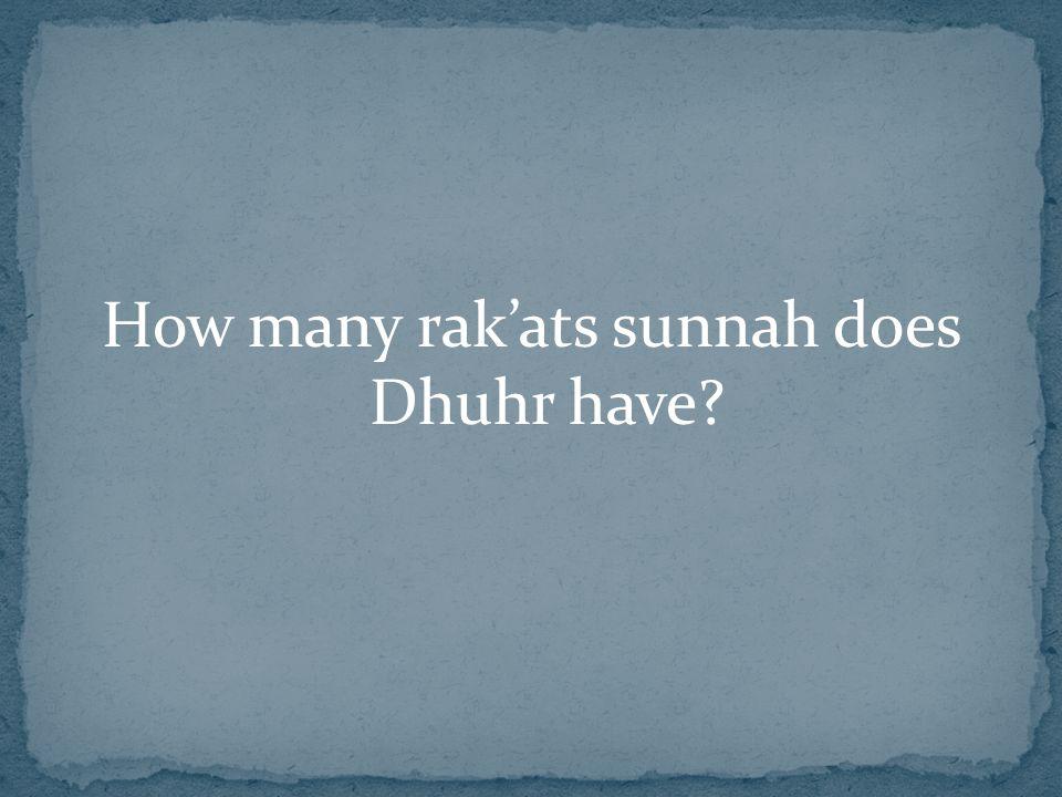 How many rak'ats sunnah does Dhuhr have?