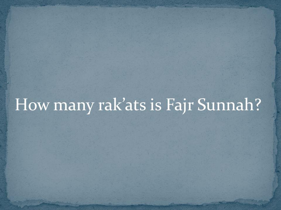 How many rak'ats is Fajr Sunnah?