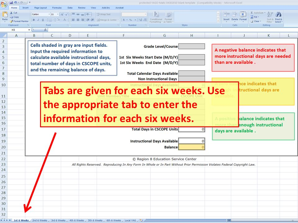 Tabs are given for each six weeks. Use the appropriate tab to enter the information for each six weeks.