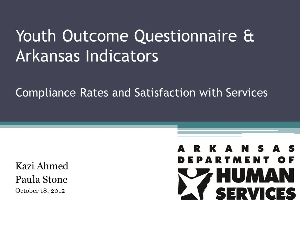 Arkansas Indicators Purpose To collect: Demographic data to describe the population of children/ youth that are receiving behavioral health services in Arkansas Data points by which the Y-OQ® Reliable Change Index outcomes data can be sorted Measure child/youth and family functioning Track and report state level outcome data Collect consumer satisfaction data