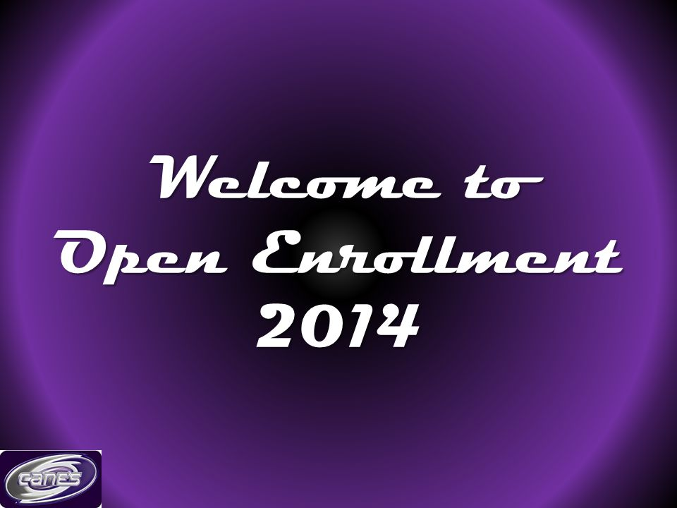 Welcome to Open Enrollment 2014