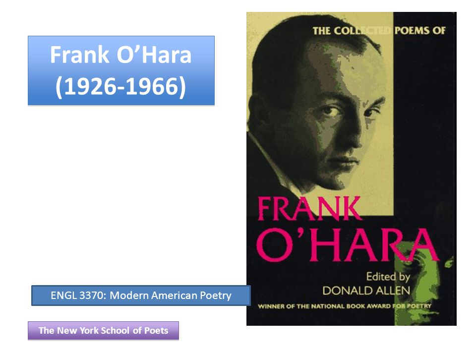 Frank O'Hara on Mad Men The New York School of Poets For Those Who Think Young, 8:46 & 47:00 ENGL 3370: Modern American Poetry