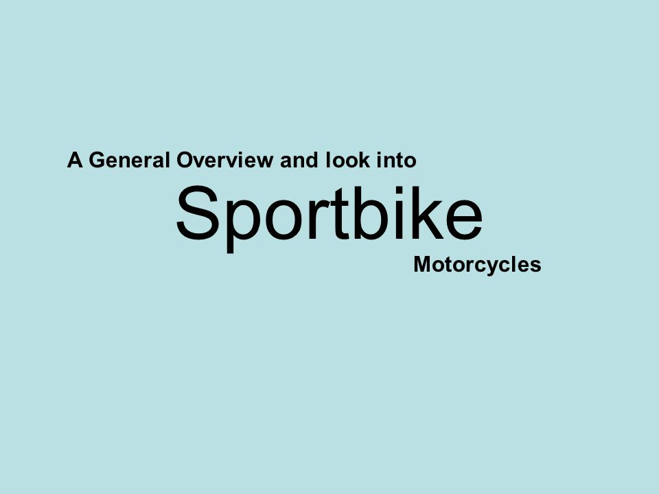 Sportbike A General Overview and look into Motorcycles