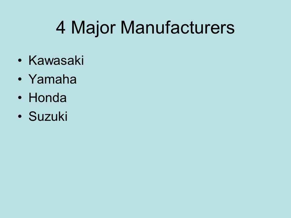 4 Major Manufacturers Kawasaki Yamaha Honda Suzuki