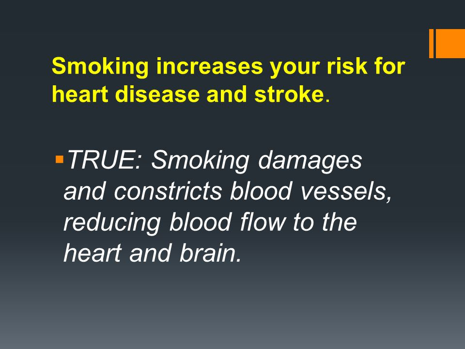 Smoking increases your risk for heart disease and stroke.