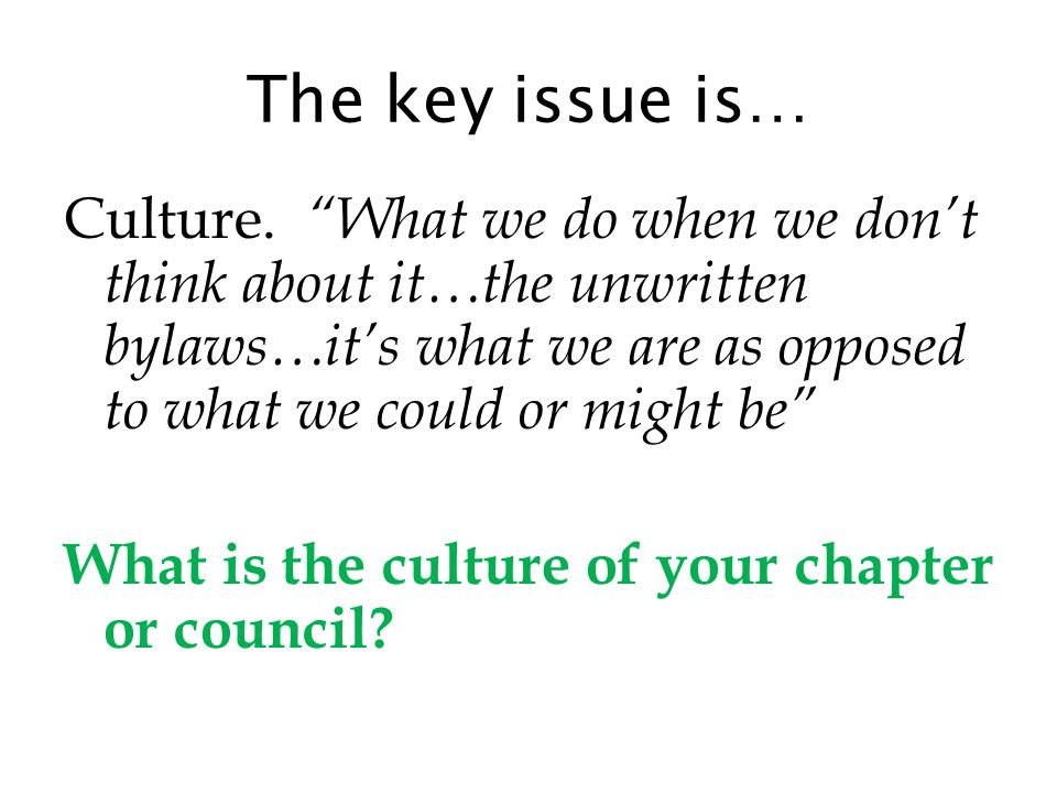 To understand that culture Is a powerful force.Can be changed.