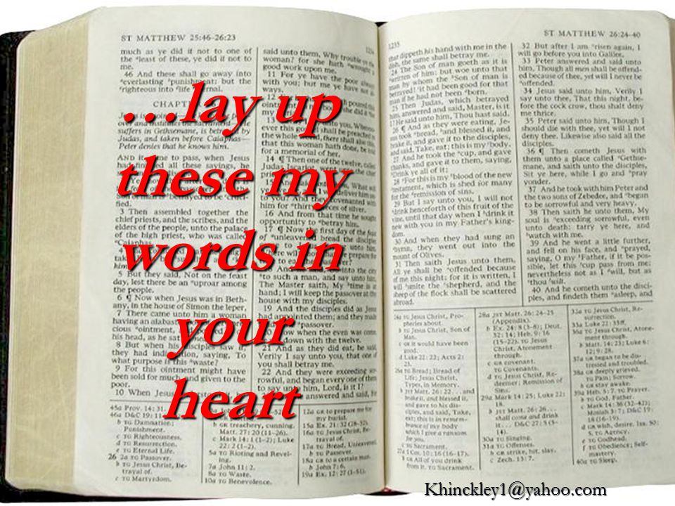 …lay up these my words in your heart Khinckley1@yahoo.com