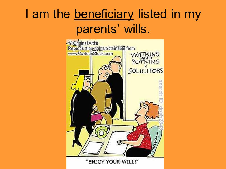 I am the beneficiary listed in my parents' wills.