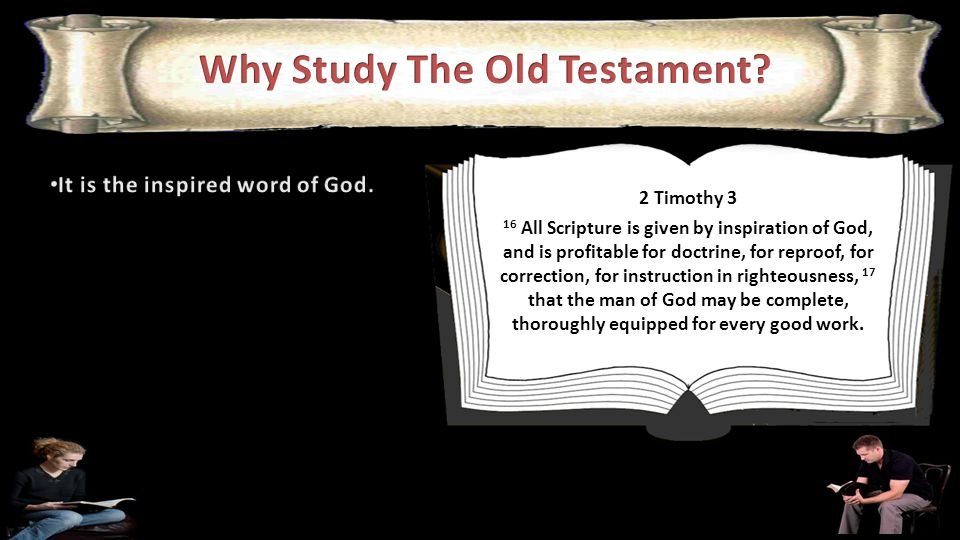 from childhood you have known the Holy Scriptures, which are able to make you wise for salvation through faith which is in Christ Jesus. 2 Tim.