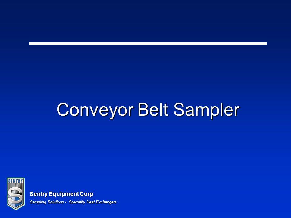 Sentry Equipment Corp Sampling Solutions Specialty Heat Exchangers Conveyor Belt Sampler
