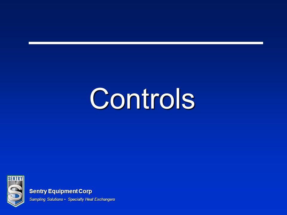 Sentry Equipment Corp Sampling Solutions Specialty Heat Exchangers Controls