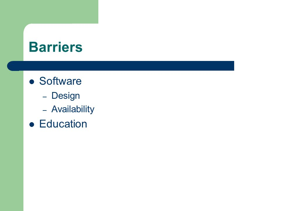 Barriers Software – Design – Availability Education
