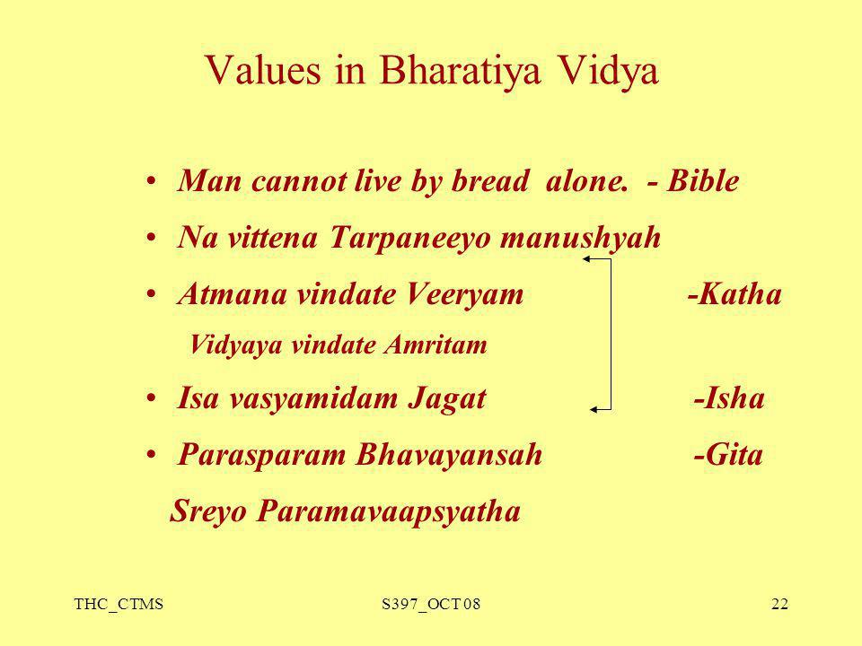 THC_CTMSS397_OCT 0822 Values in Bharatiya Vidya Man cannot live by bread alone.