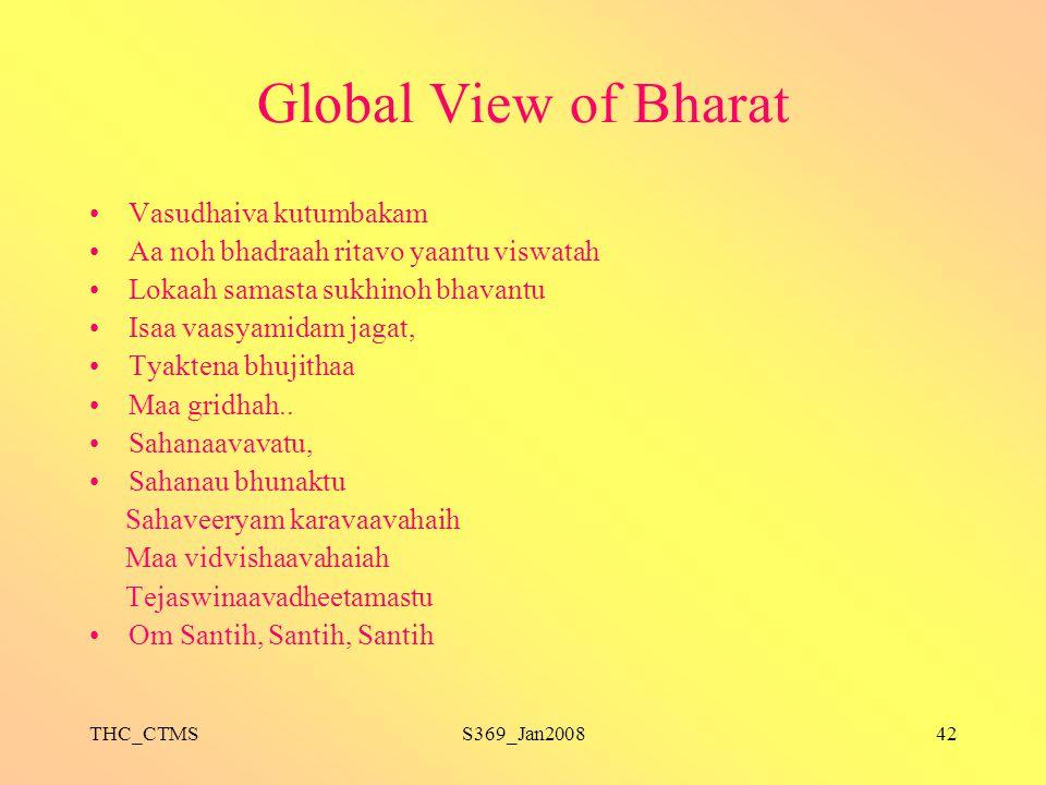 THC_CTMSS369_Jan200842 Global View of Bharat Vasudhaiva kutumbakam Aa noh bhadraah ritavo yaantu viswatah Lokaah samasta sukhinoh bhavantu Isaa vaasya