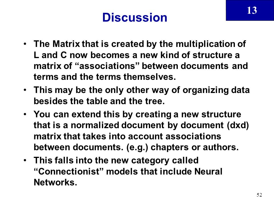 "13 52 Discussion The Matrix that is created by the multiplication of L and C now becomes a new kind of structure a matrix of ""associations"" between do"