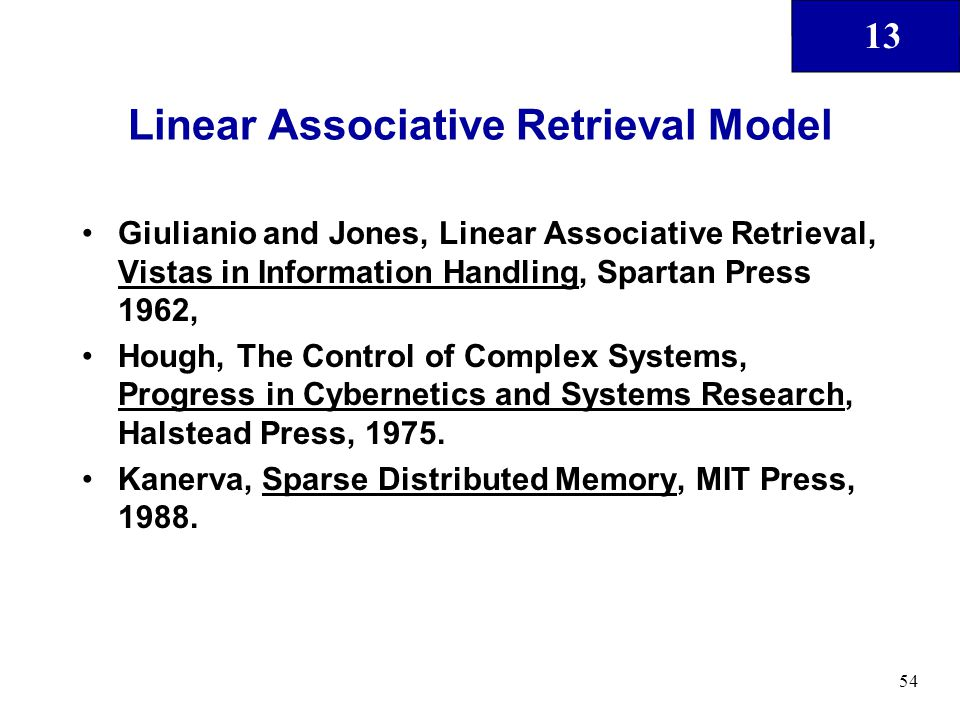 13 54 Linear Associative Retrieval Model Giulianio and Jones, Linear Associative Retrieval, Vistas in Information Handling, Spartan Press 1962, Hough,