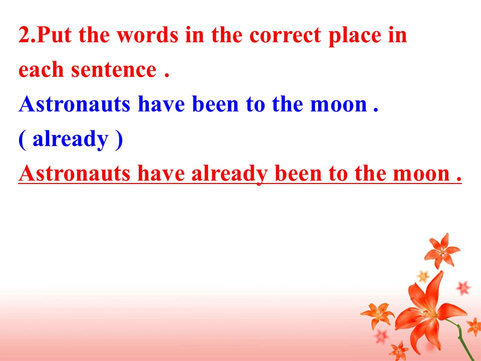 2.Put the words in the correct place in each sentence.