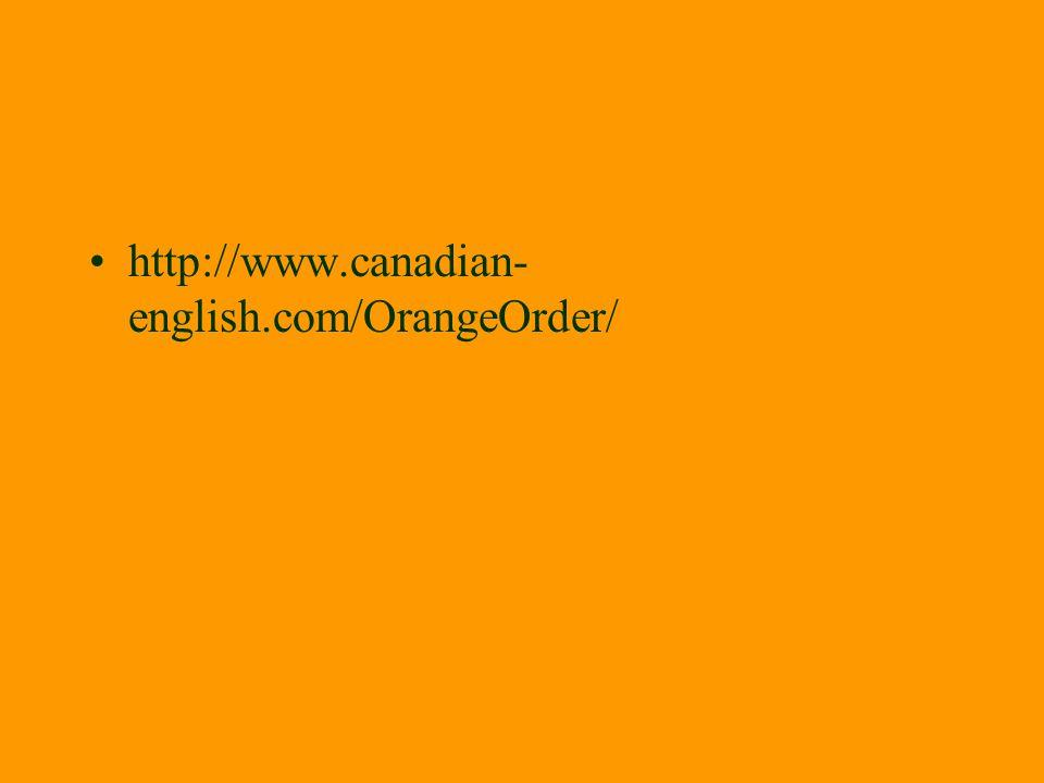 http://www.canadian- english.com/OrangeOrder/