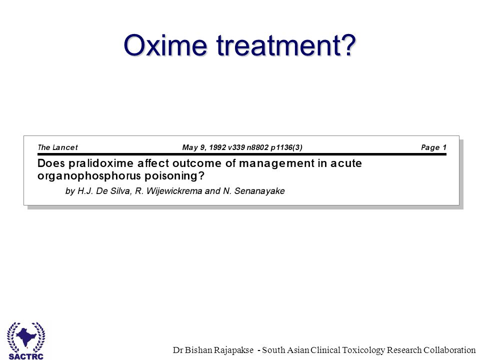 Dr Bishan Rajapakse - South Asian Clinical Toxicology Research Collaboration Oxime treatment?