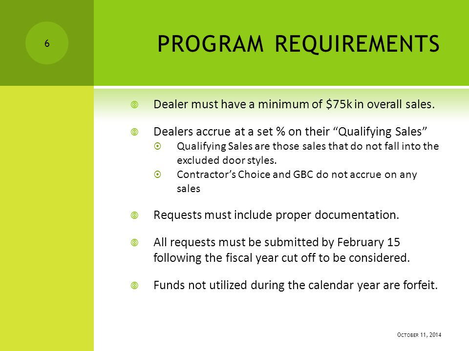 PROGRAM REQUIREMENTS  Dealer must have a minimum of $75k in overall sales.