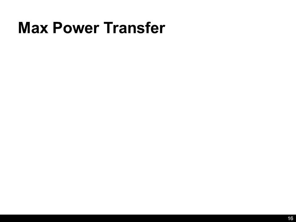 Max Power Transfer 16