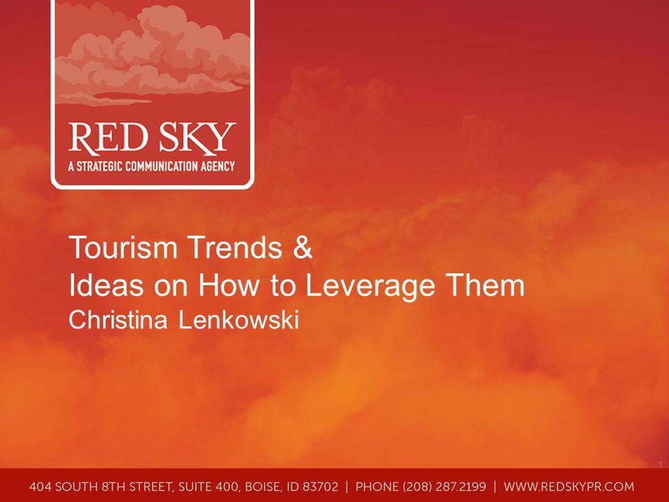 Tourism Trends & Ideas on How to Leverage Them Christina Lenkowski 1