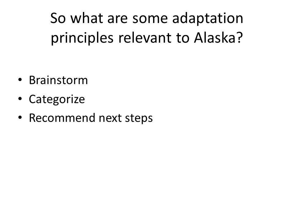 So what are some adaptation principles relevant to Alaska.