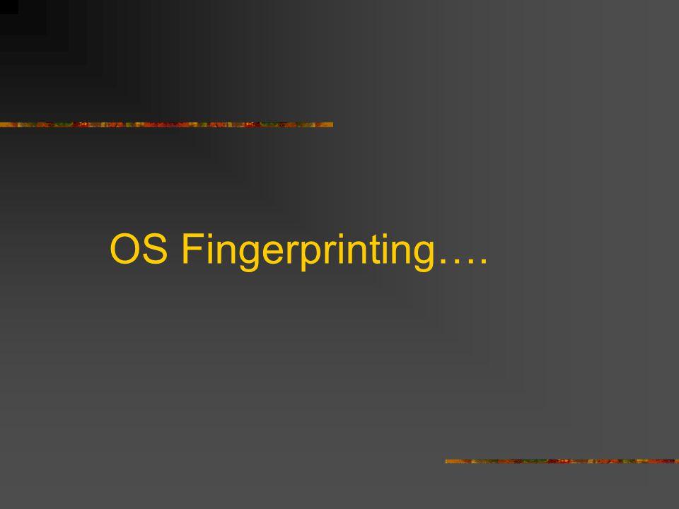 OS Fingerprinting….