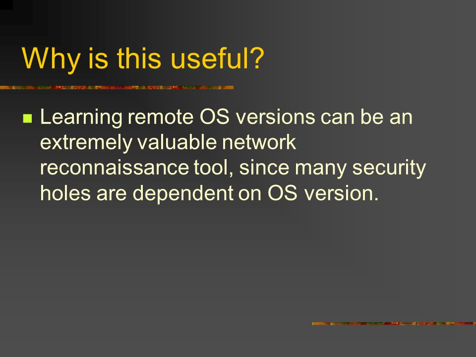New school active Fingerprinting Pioneered by Queso, a now defunct tool, and improved upon by the widely popular nmap.