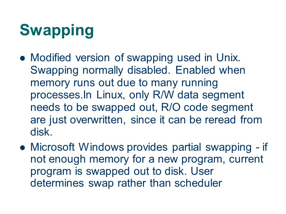 Swapping Modified version of swapping used in Unix.