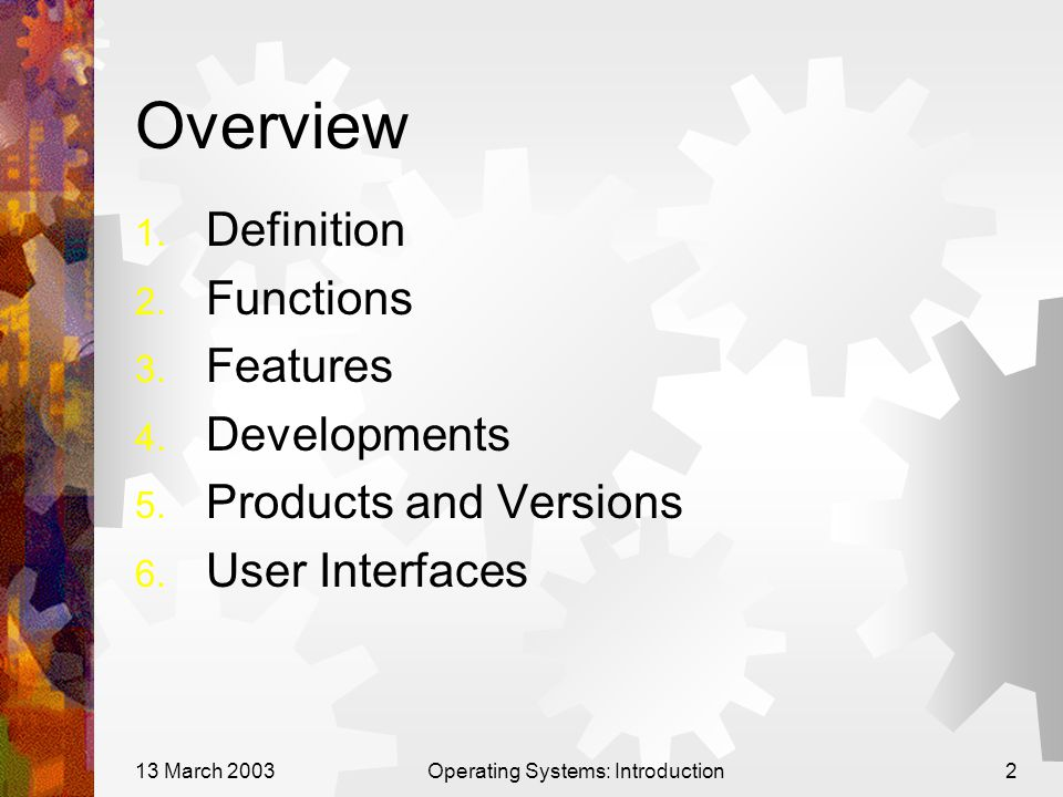 13 March 2003Operating Systems: Introduction2 Overview 1.