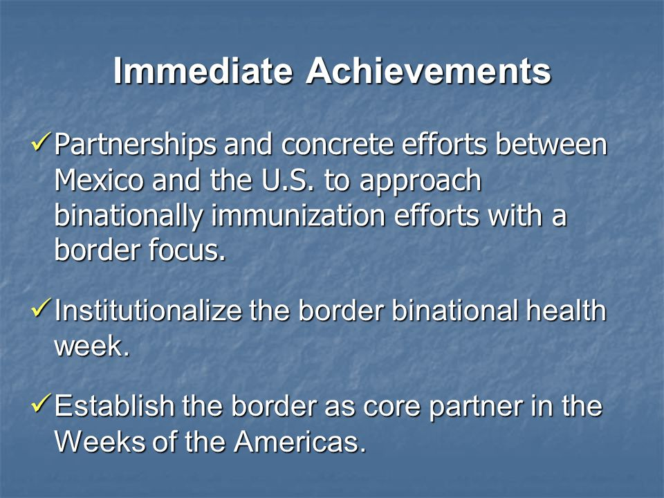 Immediate Achievements Partnerships and concrete efforts between Mexico and the U.S.