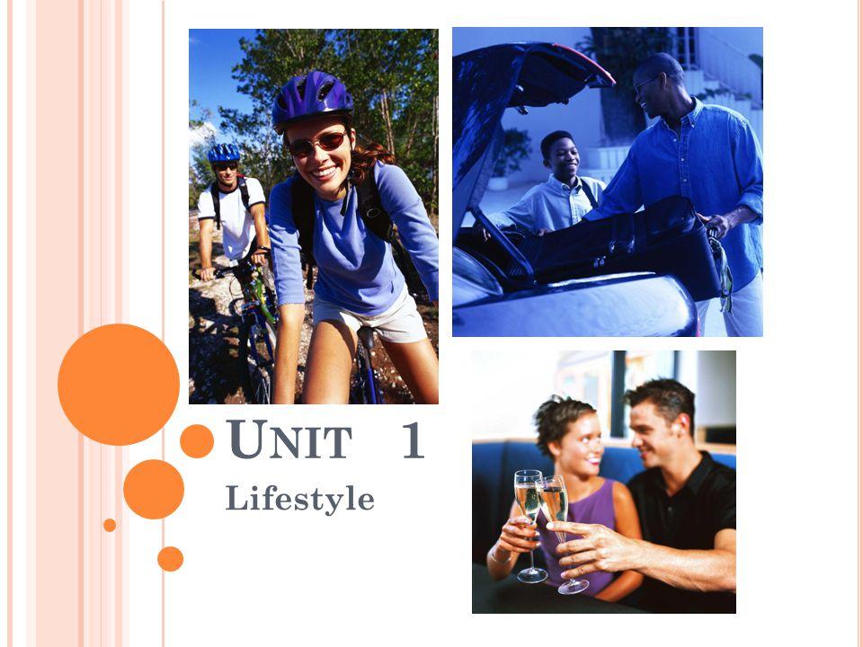 U NIT 1 Lifestyle