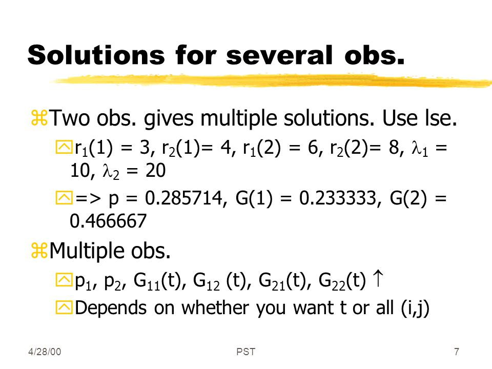 4/28/00PST7 Solutions for several obs. zTwo obs. gives multiple solutions.