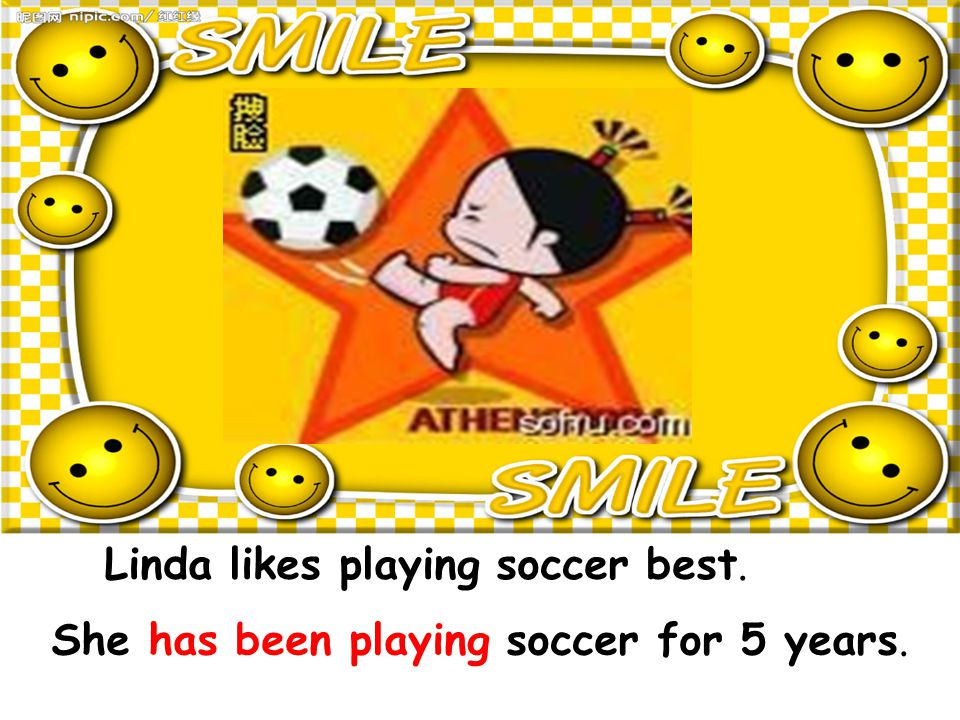 Linda likes playing soccer best. She has been playing soccer for 5 years.