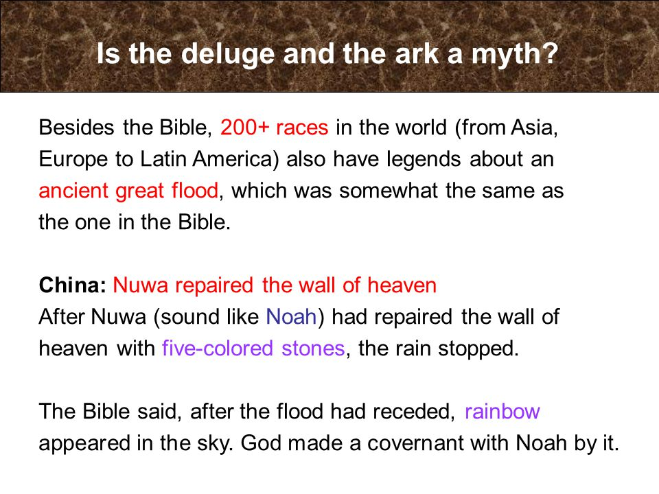 Besides the Bible, 200+ races in the world (from Asia, Europe to Latin America) also have legends about an ancient great flood, which was somewhat the
