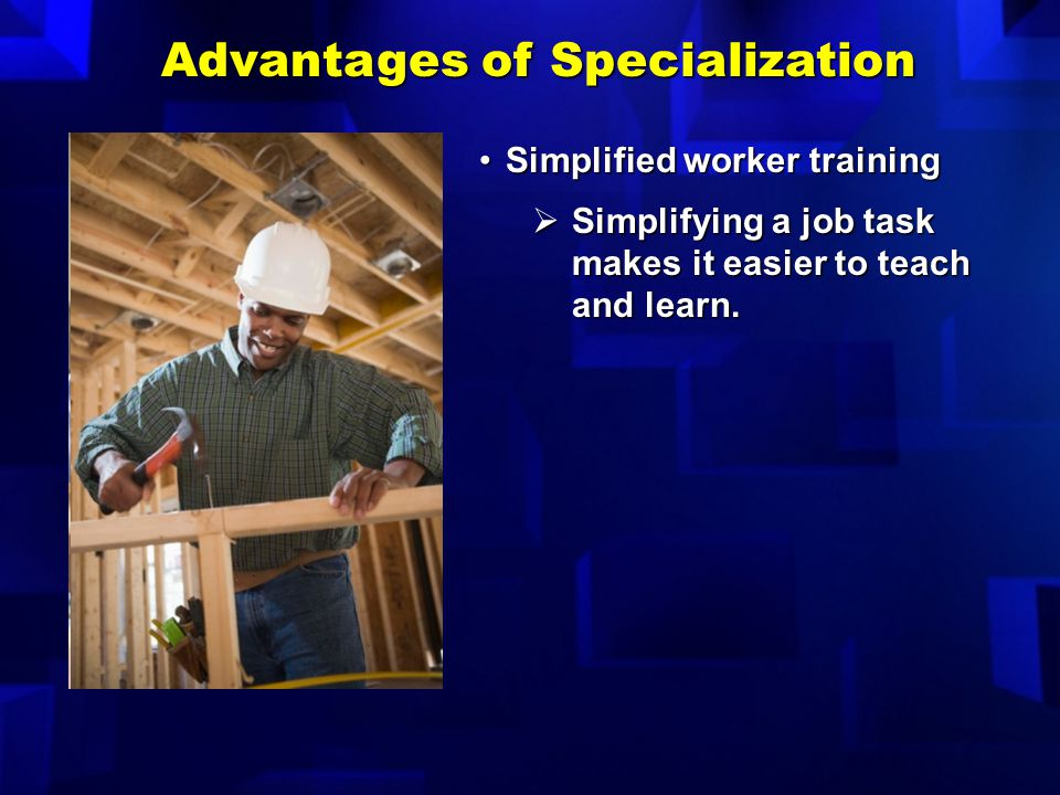 Compare the advantages and disadvantages of specialization and division of labor. Objective