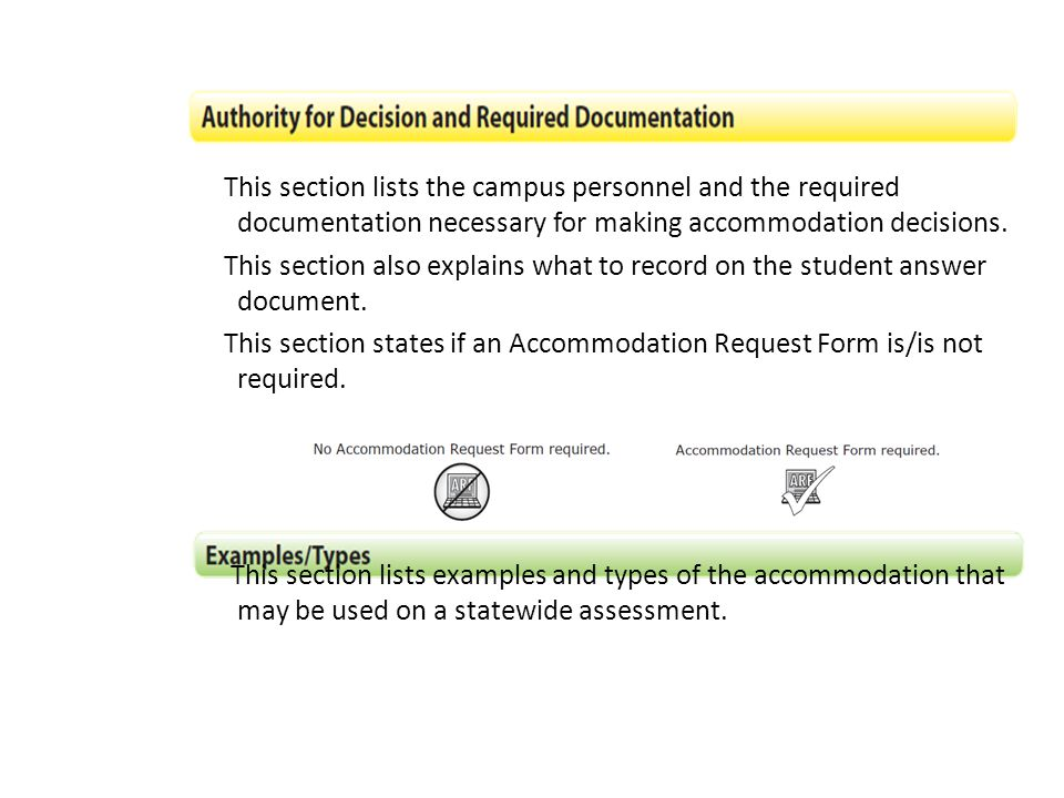 This section lists the campus personnel and the required documentation necessary for making accommodation decisions. This section also explains what t