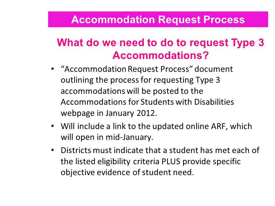 "Accommodation Request Process What do we need to do to request Type 3 Accommodations? ""Accommodation Request Process"" document outlining the process f"