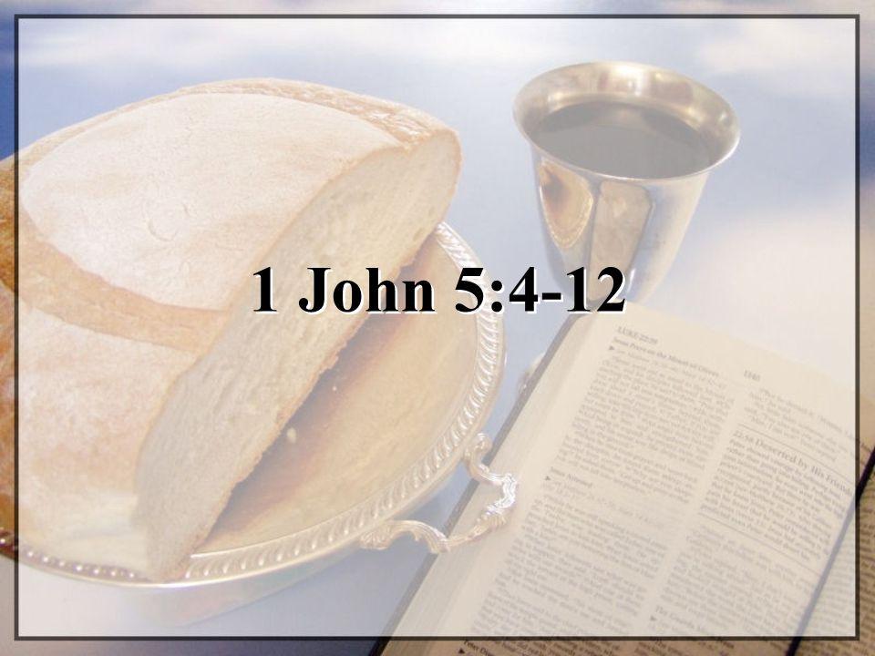 1 John 5:4-12