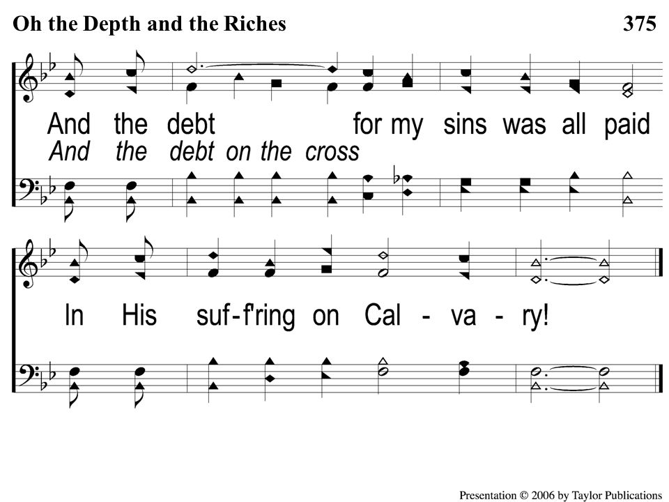C-2 Oh, the Depths and the Riches Oh the Depth and the Riches375