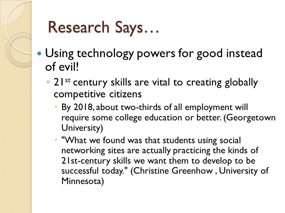 Research Says… Using technology powers for good instead of evil.