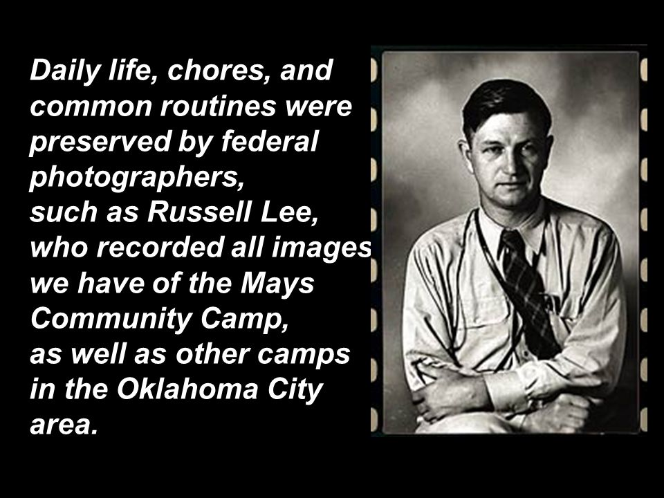 Daily life, chores, and common routines were preserved by federal photographers, such as Russell Lee, who recorded all images we have of the Mays Comm