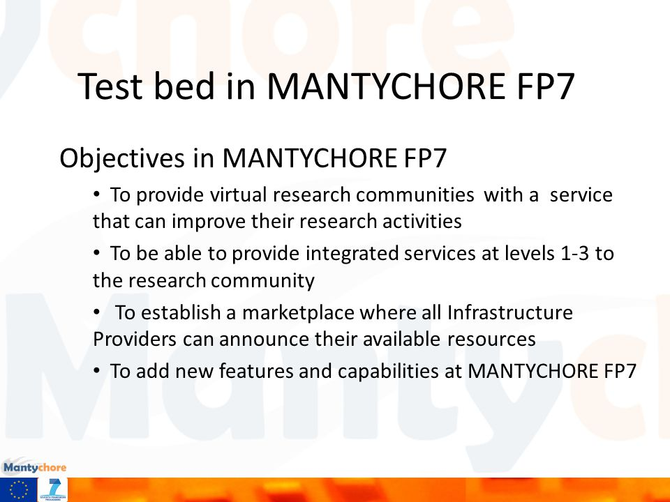 Test bed in MANTYCHORE FP7 How is it possible to reach these objectives? What is necessary?