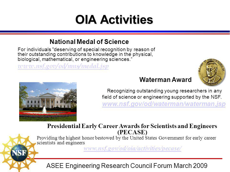 ASEE Engineering Research Council Forum March 2009 OIA Activities National Medal of Science For individuals