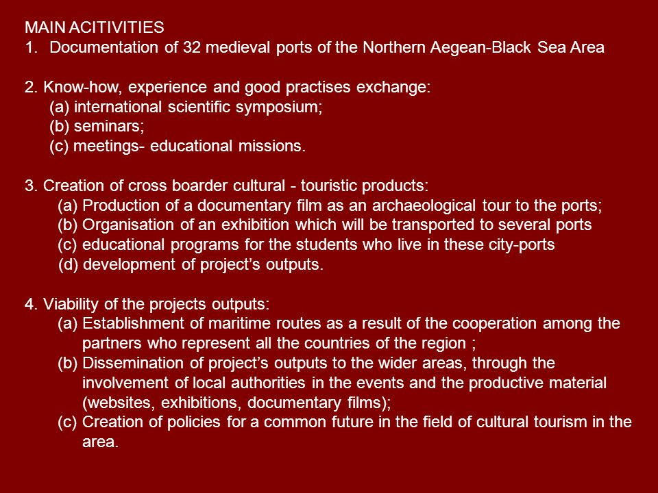 MAIN ACITIVITIES 1.Documentation of 32 medieval ports of the Northern Aegean-Black Sea Area 2.