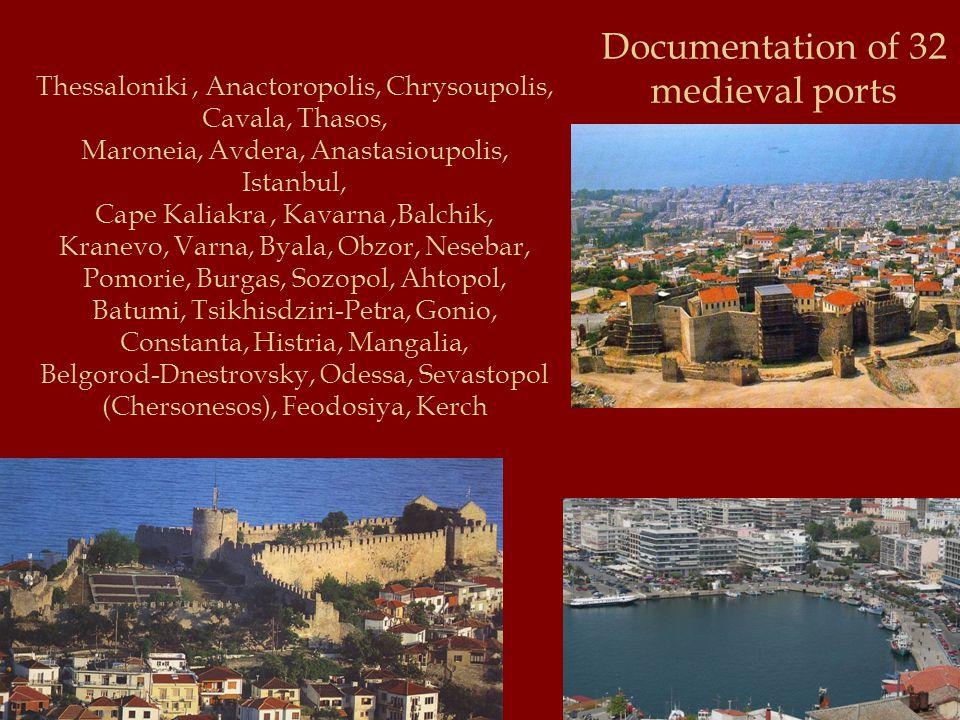 Documentation of 32 medieval ports Thessaloniki, Anactoropolis, Chrysoupolis, Cavala, Thasos, Maroneia, Avdera, Anastasioupolis, Istanbul, Cape Kaliak