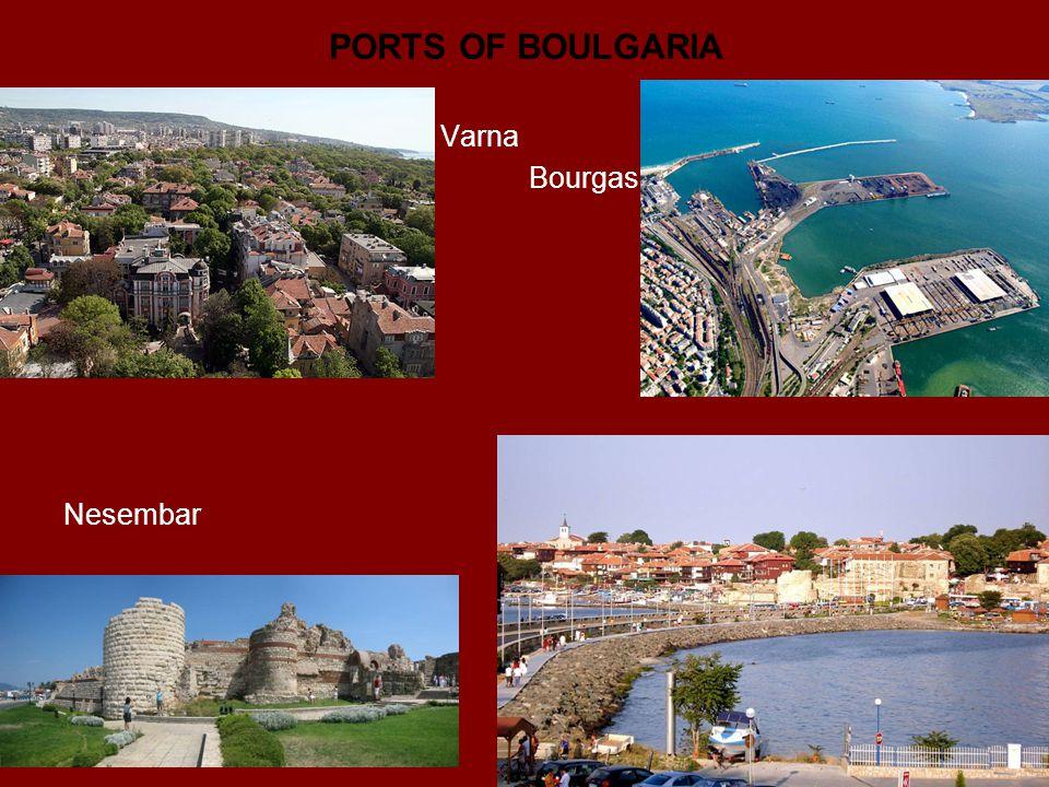 PORTS OF BOULGARIA Varna Bourgas Nesembar